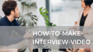 インタビュー動画の作り方を徹底解説