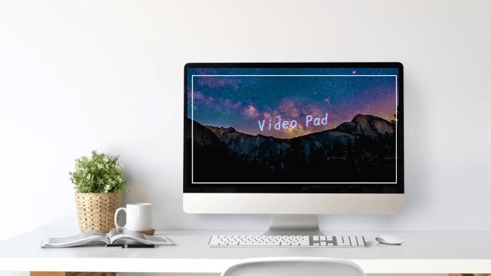 「動画制作 無料」Video Pad