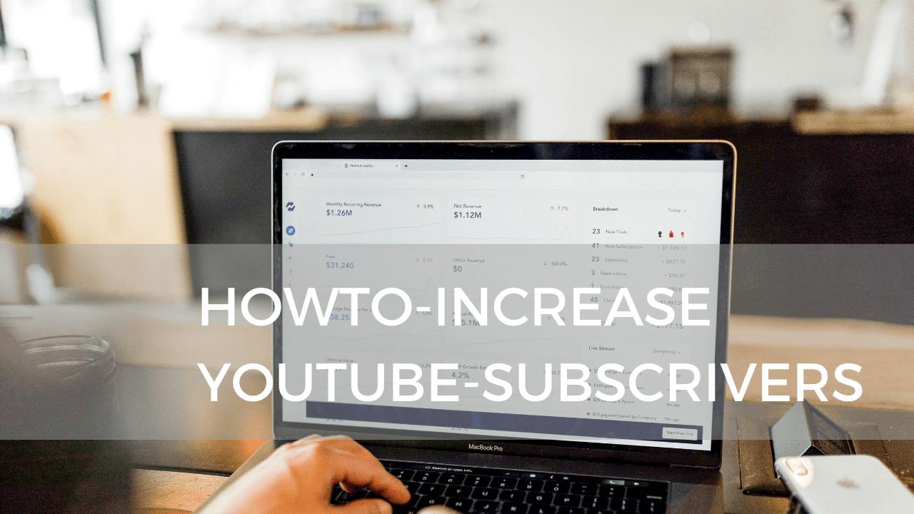 Youtubeのチャンネル登録者数を増やす方法
